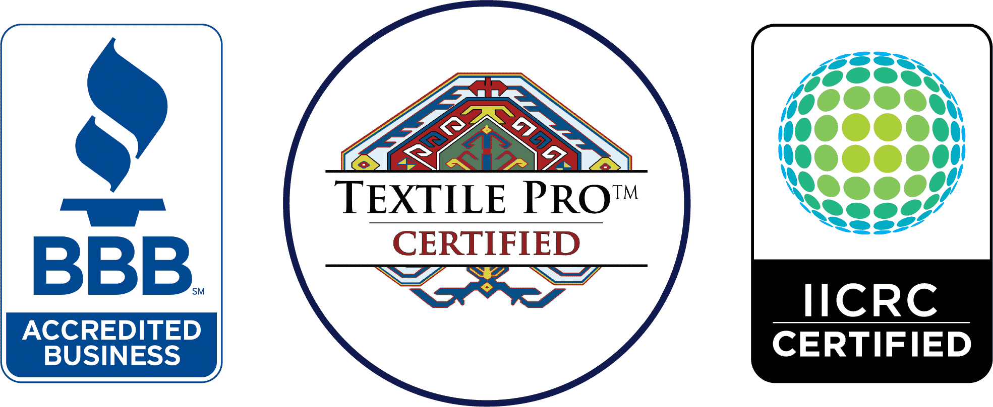 Better Business Bureau Accredited Business; Certified Textile Pro; IICRC Certified